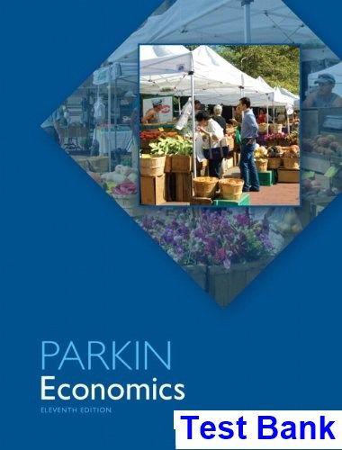 Economics 11th edition michael parkin test bank test bank economics 11th edition michael parkin test bank test bank solutions manual exam bank fandeluxe Choice Image