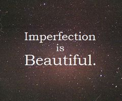 beautiful imperfection