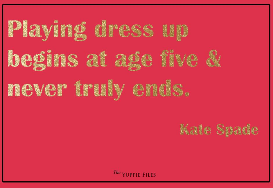 Quote: Playing Dress Up