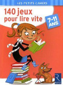 Fluence de lecture : 140 jeux pour lire vite  - dédié plutôt 7 - 11 ans (Yak Rivais , éditions Retz)