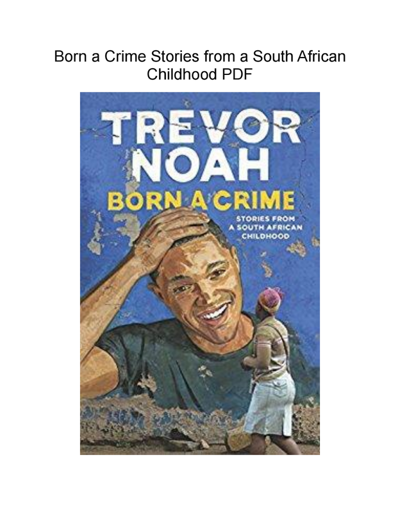 Born a Crime Stories from a South African Childhood PDF Read Books, My  Books,