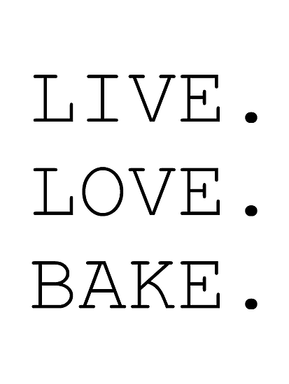 Live Love Bake By Starcloudsky Baking Quotes Cooking Quotes Quotes
