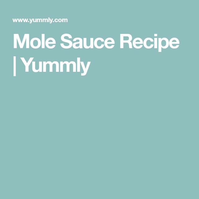 Mole Sauce, Sauce Recipes