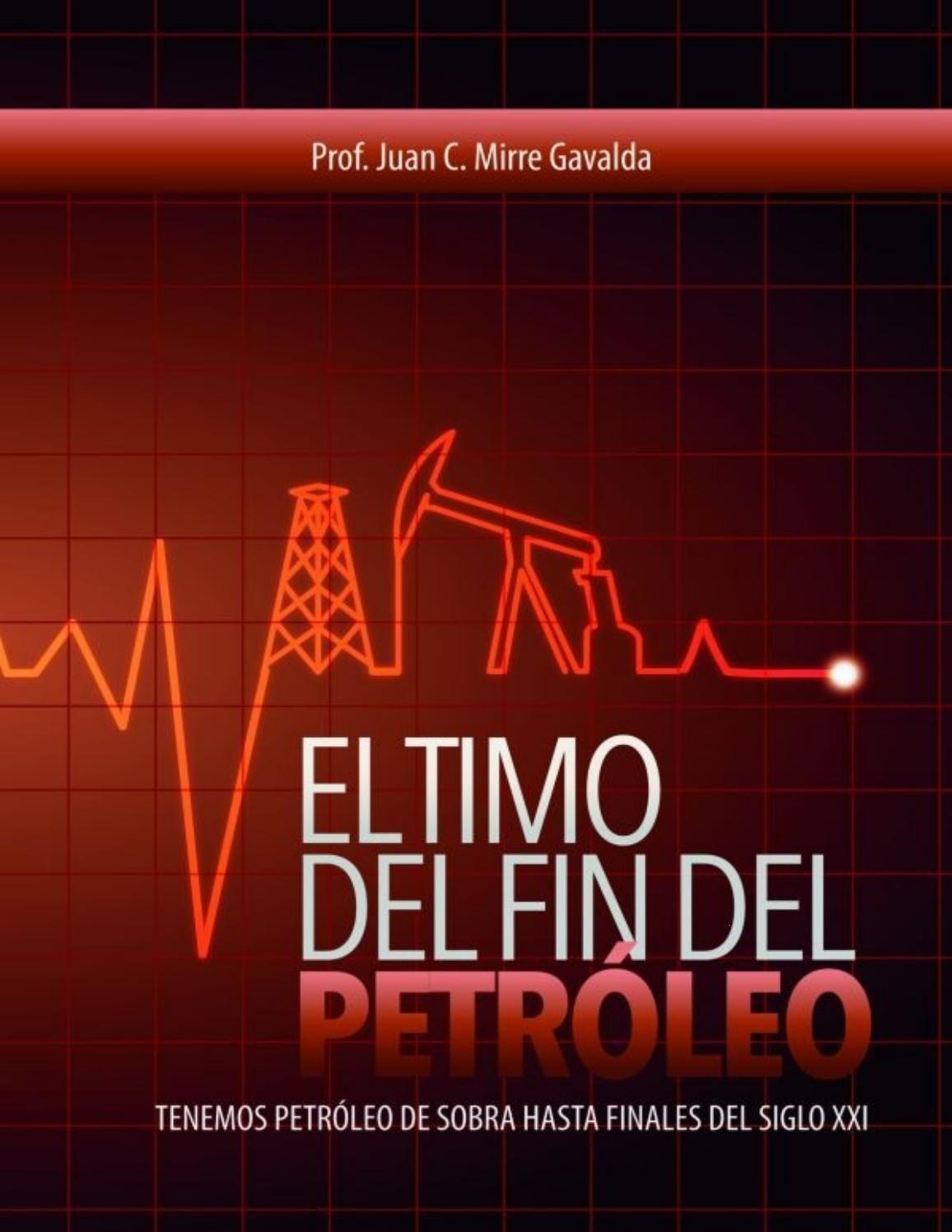 El Timo Del Fin Del Petroleo Canto De Sirenas Climatico Y Siglo Xxi