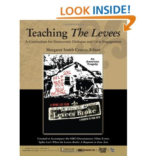 Teaching the Levees: A Curriculum for Democratic Dialogue and Civic Engagement [Teacher's Edition] [Paperback]  Margaret Crocco (Editor) (2006)