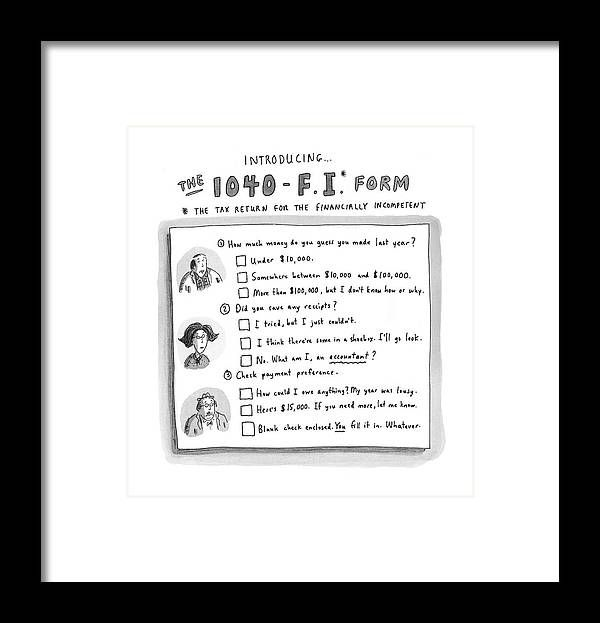 Business Framed Print featuring the drawing The 1040 f.i. Form by Roz Chast