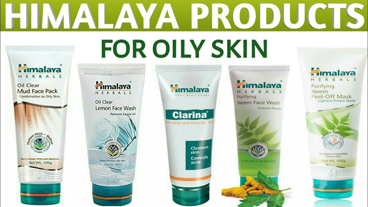 Best Himalaya Products For Oily Skin With Images Oily Skin