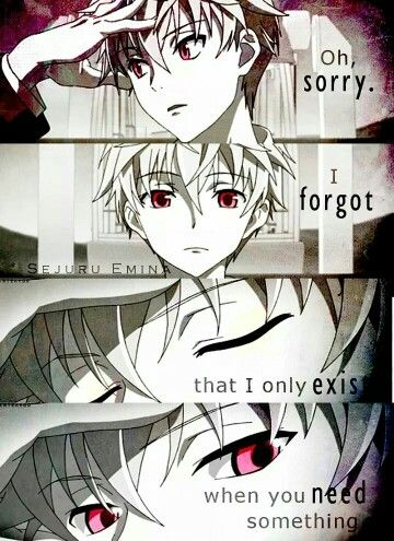 """I'll always be someone easily forgotten.  Someone used and thrown away.  .disposable.."""