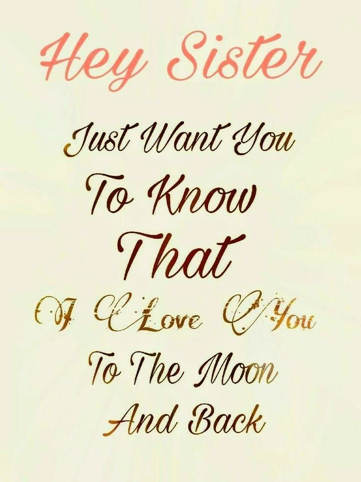 HEY SISTER~ | Love my sister | Sister birthday quotes, Cute sister