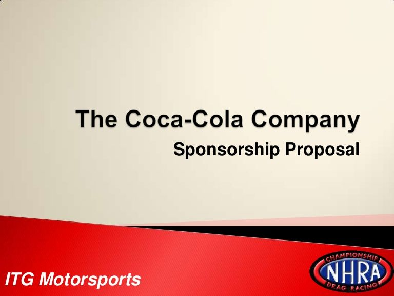 The Coca-Cola Company Sponsorship Proposal ITG Motorsports - proposal template for sponsorship