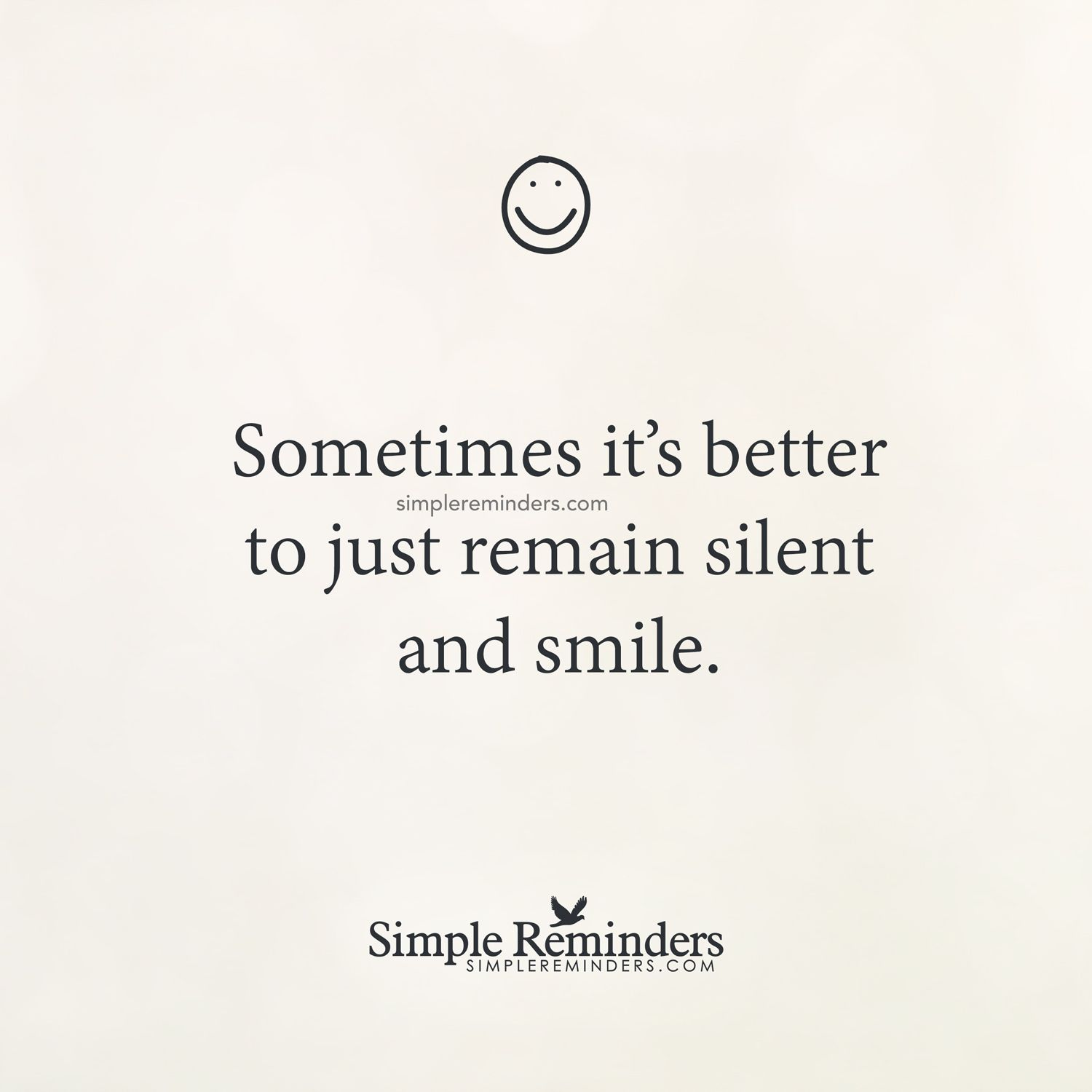 Remain silent and smile by Unknown Author  Unknown quotes, Life