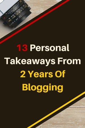 Blogging has always been a hobby for me but it is also so much more than just a hobby. I've been blogging for two years and it has such a huge effect on me. These are my 13 personal takeaways from 2 years of blogging. #blog #blogging #blogger