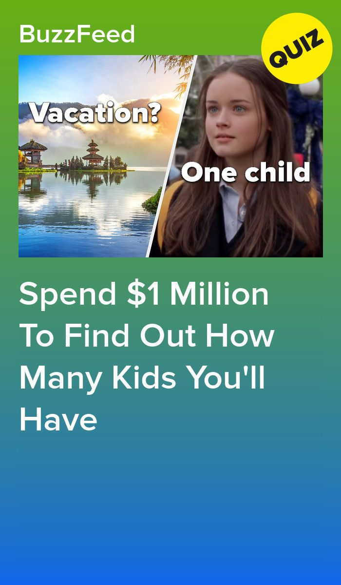 Spend $1M To Find Out How Many Kids Youll Have