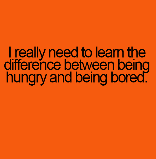 Quotes At Funnyand Com Bored Quotes Hungry Quotes Funny Quotes