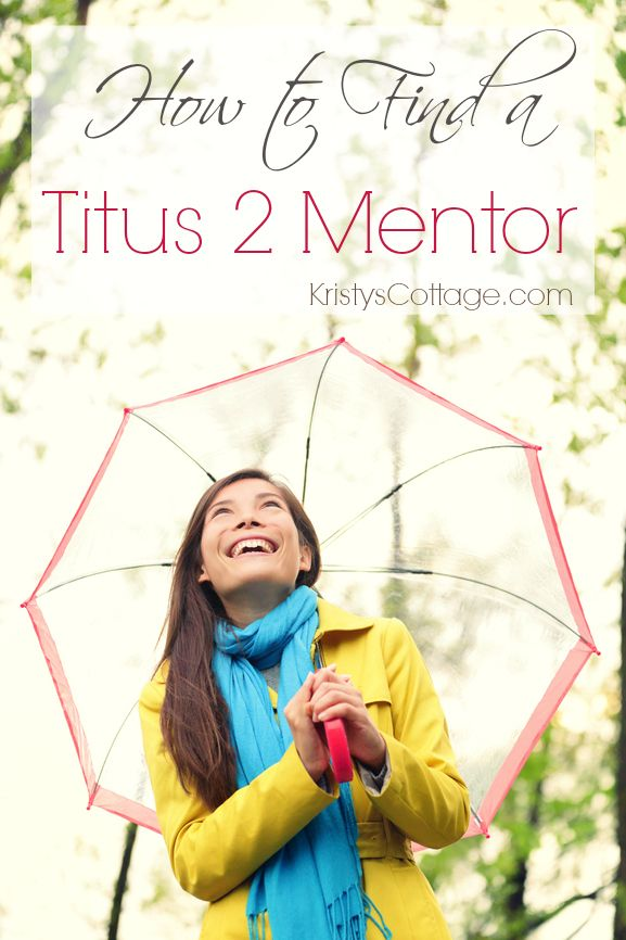 How to Find a Titus 2 Mentor {Revisted} - Kristys Cottage
