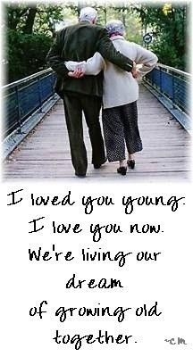 I Loved You Young Growing Old Together Growing Old Love And Marriage