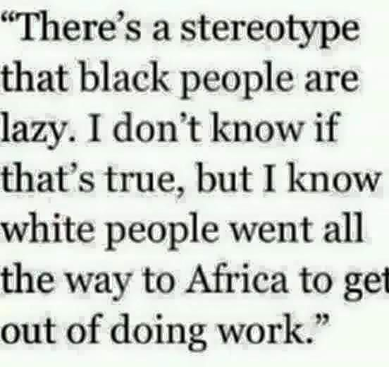 Are black people lazy?