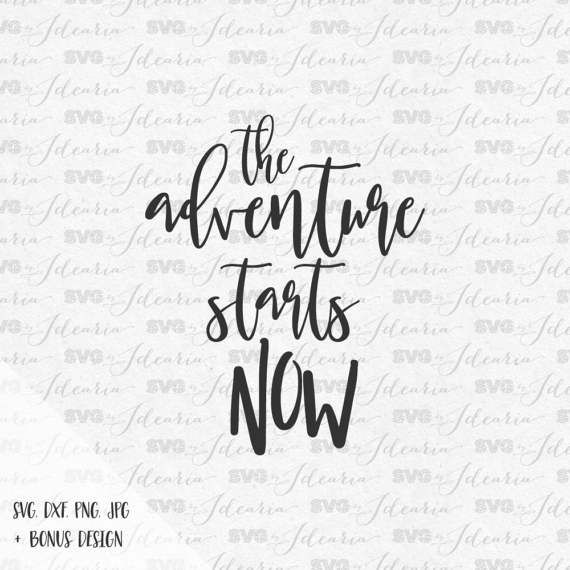 The adventure starts now Svg Sayings file SVG designs SVG files cutting files silhouette cricut svg arrow svg vinyl designs svg quotes svg