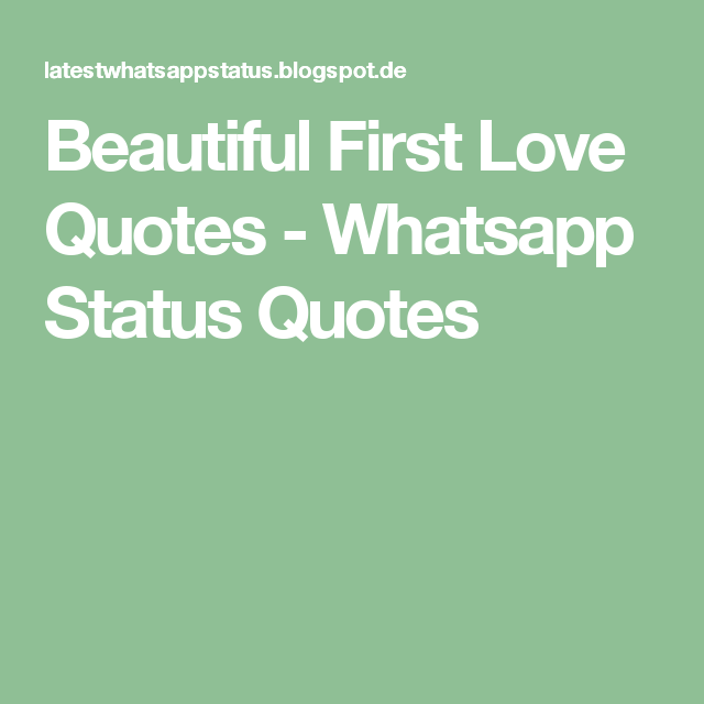 Beautiful First Love Quotes Whatsapp Status Quotes Sprüche