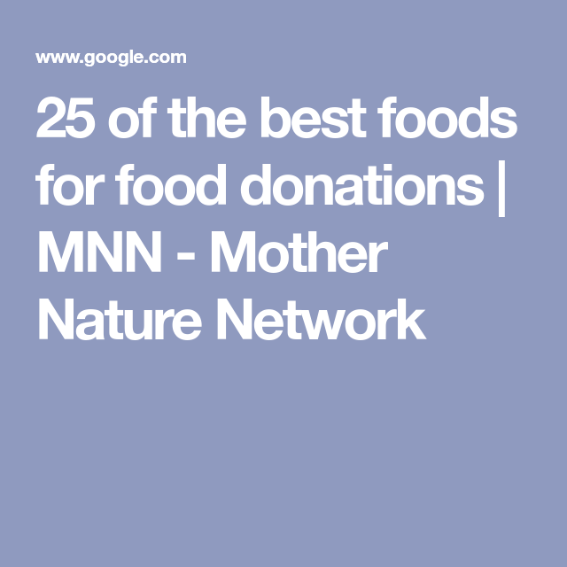 25 Of The Best Foods For Food Donations