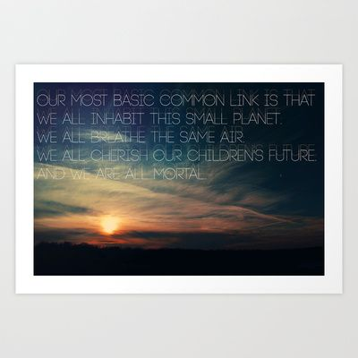 We+are+All+Mortal+~+JFK+Art+Print+by+Caleb+Troy+-+$15.00 #quote