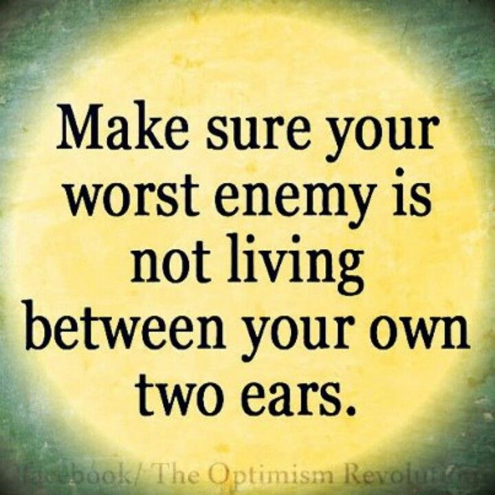 Best Friend Enemy Quotes: Make Sure Your Worst Enemy Isn't Living Between Your Ears