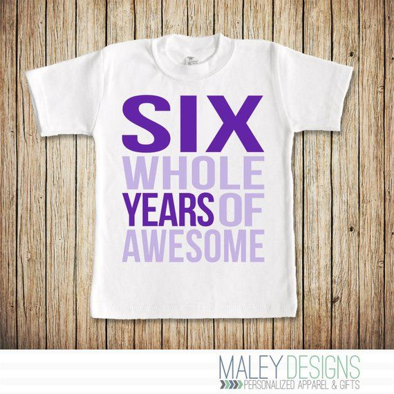 6th Birthday Shirt Girl 6 Year Old Six Whole Years Of Awes