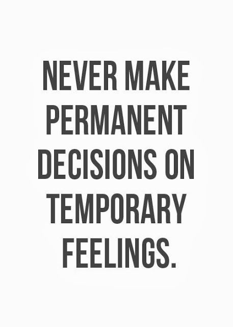 Make A Quote Never Make Permanent Decisions On Temporary Feelings  Inspirational .