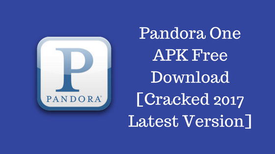 pandora apk unlimited skips 2018