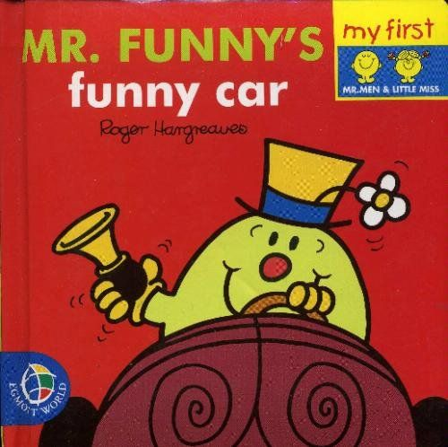Mr. Funny's Funny Car (My First Padded Board Books) by Roger Hargreaves, http://www.amazon.co.uk/dp/0749842369/ref=cm_sw_r_pi_dp_1tlhsb17N55ZP