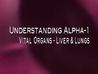 Vital Organs - Liver and Lungs in Alpha-1 Family Awareness Series on Vimeo