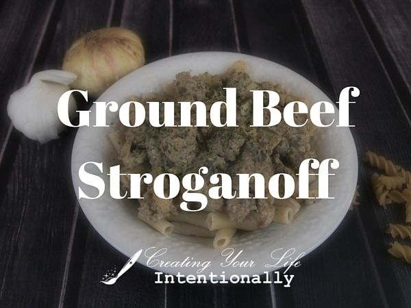 Ground Beef Stroganoff from Creatingyourlifeintentionally.com
