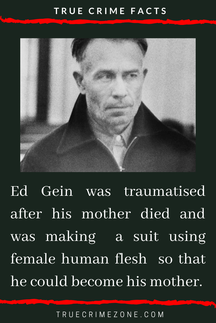 Photo of Ed Gein was traumatised after his mother died and was making  a suit using femal…