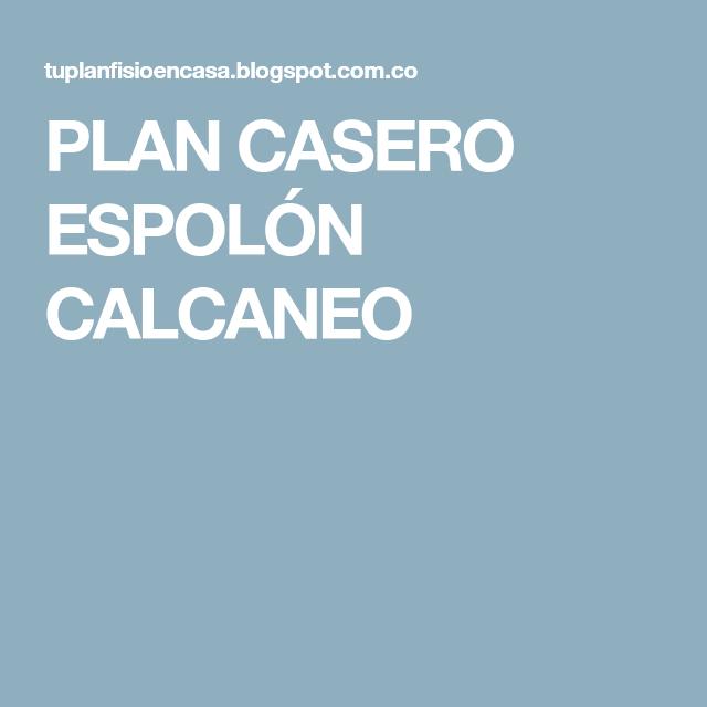 PLAN CASERO ESPOLÓN CALCANEO