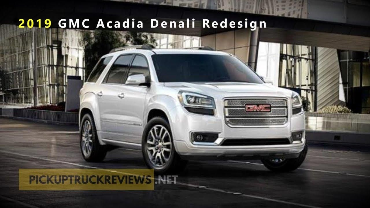 2019 Gmc Acadia Denali Redesign Youtube In 2019 Gmc Acadia