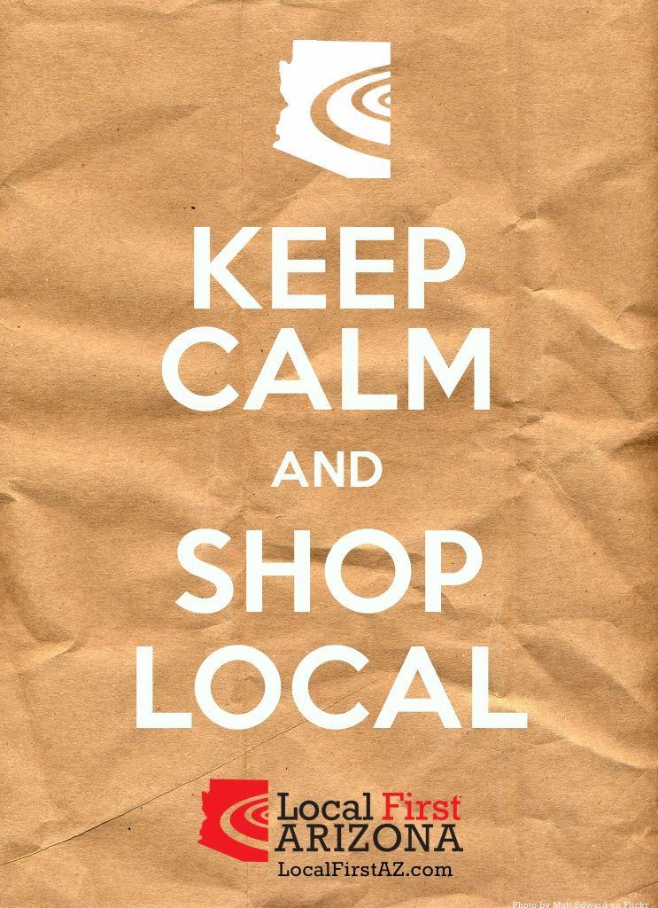 Keep calm and shop local shopping locals shop local