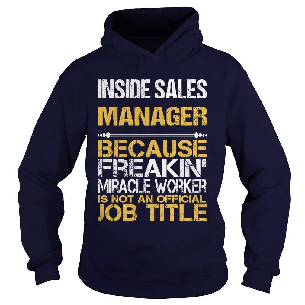 INSIDE SALES MANAGER Because FREAKING Awesome Is Not An Official Job Title T-Shirts, Hoodies. Get It Now ==►…