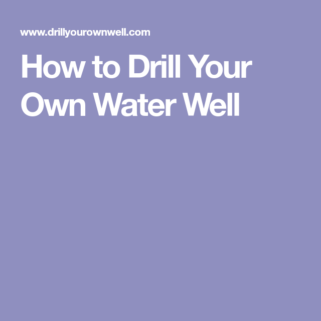 How to drill your own well or dig your own well using inexpensive PVC and  water hoses - hand well drilling - How To Drill Your Own Water Well Off Grid Living Pinterest