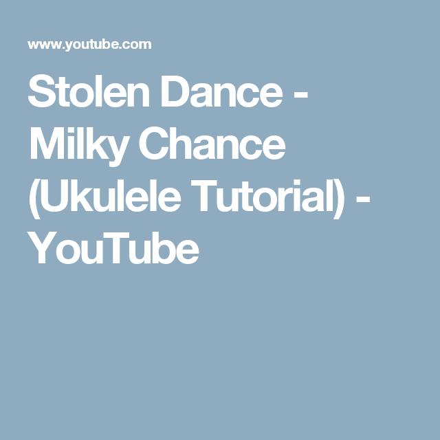 Stolen Dance - Milky Chance (Ukulele Tutorial) - YouTube | Uke ...