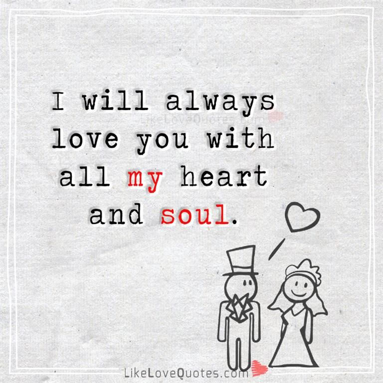 I Will Always Love You Best Love Quotes Perfect Love Quotes Love Quotes