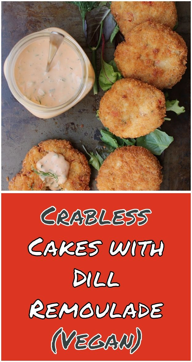 Crabless Cakes With Dill Remoulade Vegan Crabless Cakes