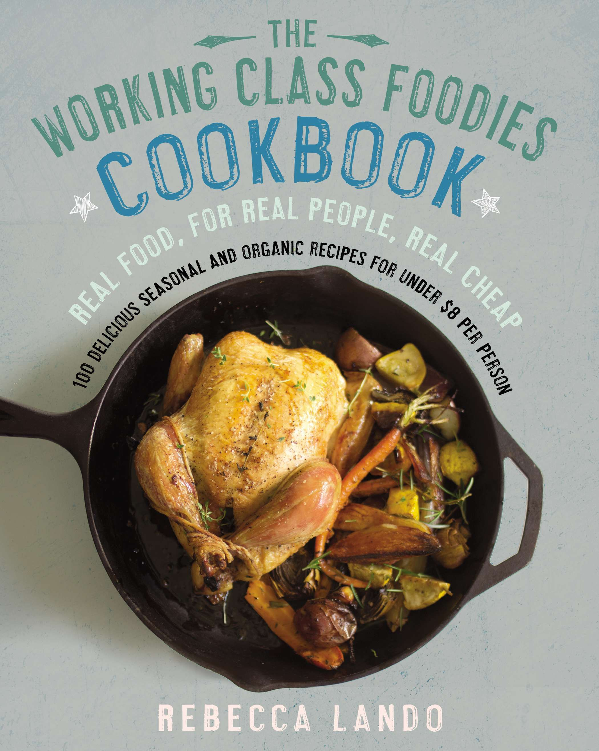Rebecca lando a youtube celebrity and food blogger s budget rebecca lando a youtube celebrity and food blogger s budget friendly cookbook shows how real forumfinder Images