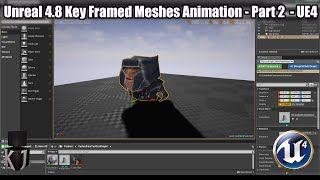 Unreal 4 8 Key Framed Mesh Vertex Animation - Part 2