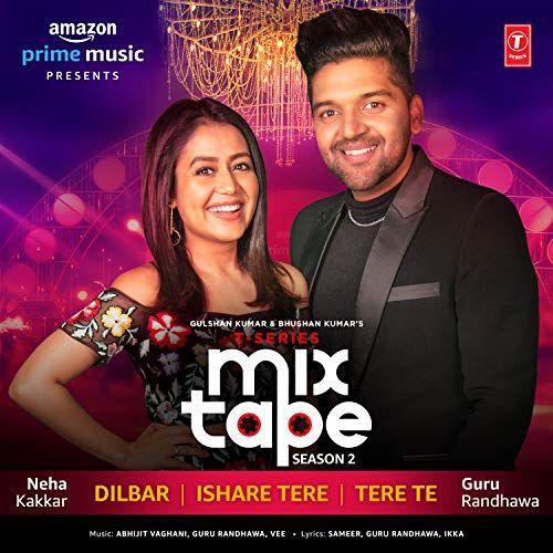 Dilbar-Ishare Tere-Tere Te (T-Series Mixtape Season 2) Mp3