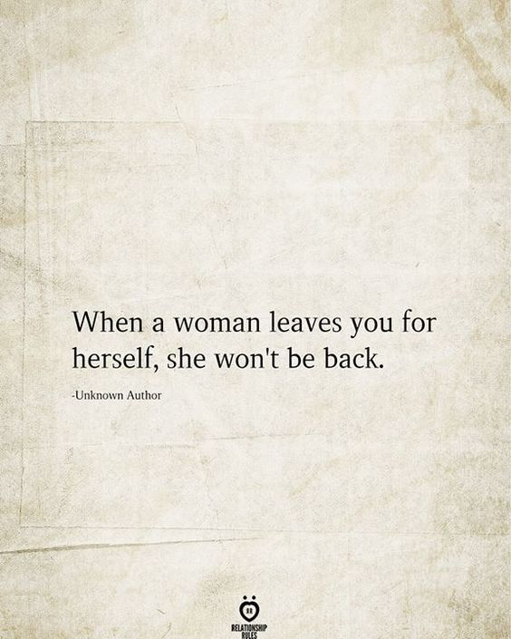 When A Woman Leaves You For Herself, She Won't Be Back