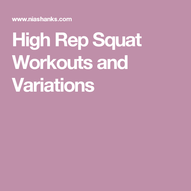 High Rep Squat Workouts and Variations
