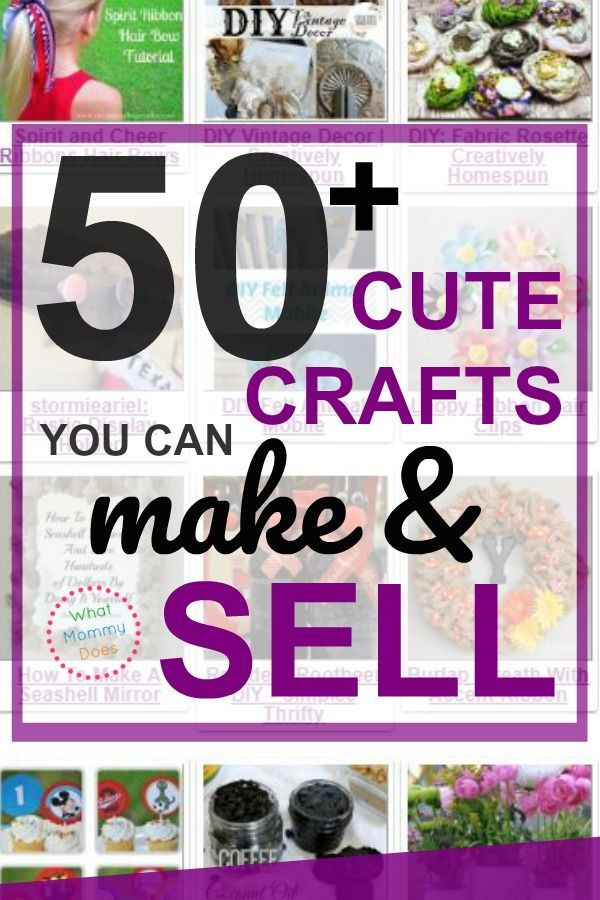 50+ Crafts You Can Make and Sell {Updated for 2019!} #craftstomakeandsell