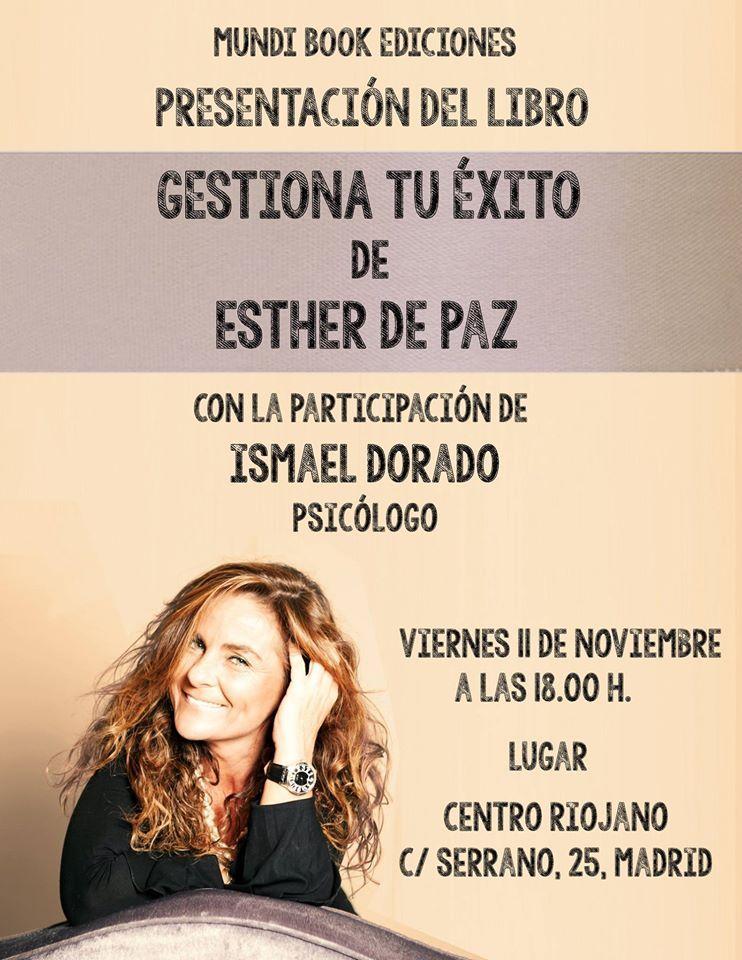 11/11/2016 Presentación del libro GESTIONA TU ÉXITO, por Esther de Paz