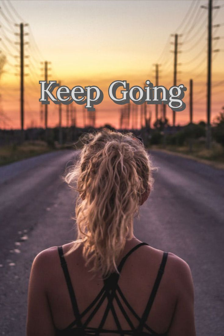 Running? Keep going. Working out? Keep going. Having a bad day? Keep going. You are doing better tha...