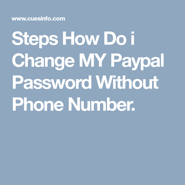 Steps How Do i Change MY Paypal Password Without Phone